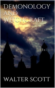 Demonology and Witchcraft ebook by Walter Scott,Walter Scott