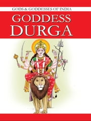 Goddess Durga - Gods & Goddesses Of India ebook by O.P. Jha