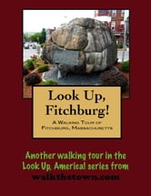 A Walking Tour of Fitchburg, Massachusetts ebook by Doug Gelbert