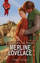 Cautivo en sus brazos eBook by Merline Lovelace