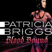 Blood Bound - Mercy Thompson, book 2 audiobook by Patricia Briggs