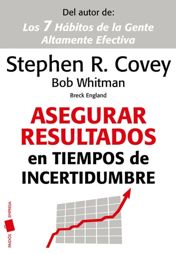 Asegurar resultados en tiempos de incertidumbre ebook by Stephen R. Covey,Bob Whitman,Breck England