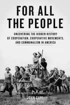 For All The People ebook door John Curl