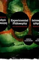 Experimental Philosophy - An Introduction ebook by Joshua Alexander