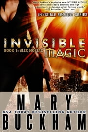 Invisible Magic Book 1: Alex Noziak - Invisible Recruits, #2 ebook by Mary Buckham