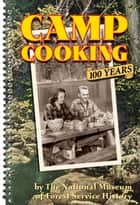 Camp Cooking ebook by National Museum Of Forest Service H