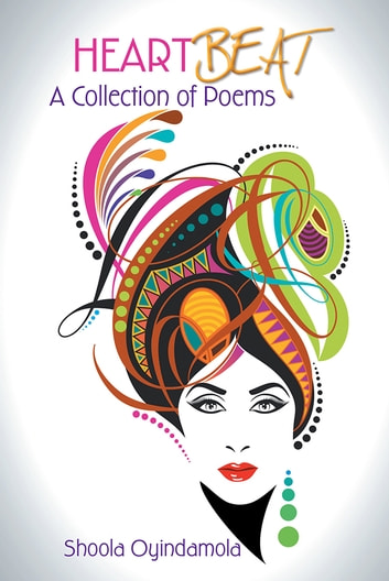 Heartbeat - A Collection of Poems ebook by Shoola Oyindamola