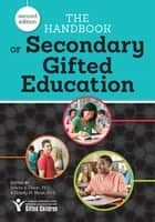 The Handbook of Secondary Gifted Education ebook by Felicia Dixon, Ph.D., Sidney Moon,...