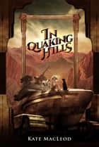 In Quaking Hills ebook by Kate MacLeod