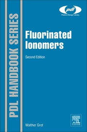 Fluorinated Ionomers ebook by Walther Grot