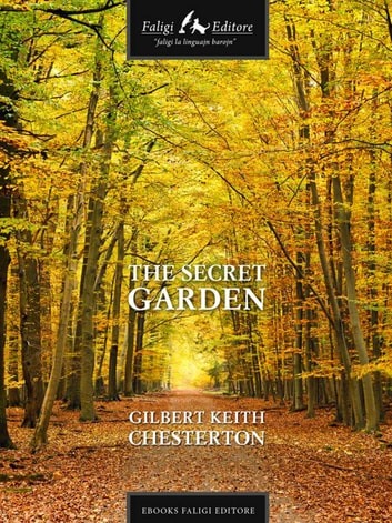 The Secret Garden ebook by Gilbert Keith Chesterton