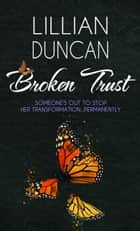 Broken Trust ebook by Lillian Duncan