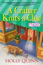 A Crafter Knits a Clue ebook by Holly Quinn