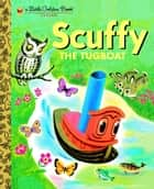 Scuffy the Tugboat ebook by Gertrude Crampton,Tibor Gergely