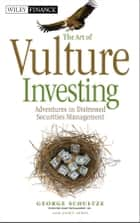 The Art of Vulture Investing ebook by George Schultze,Janet Lewis