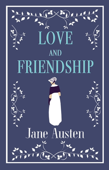 Love and Friendship ebook by Jane Austen