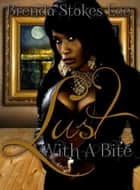 Lust With A Bite ebook by Brenda Stokes Lee