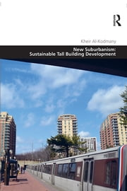 New Suburbanism: Sustainable Tall Building Development ebook by Kheir Al-Kodmany