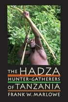 The Hadza ebook by Frank Marlowe