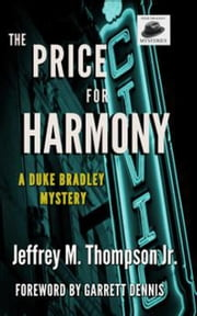 The Price For Harmony - The Duke Bradley Mystery Series, #2 ebook by Jeffrey M. Thompson Jr.