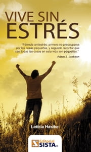 VIVE SIN ESTRÉS ebook by Leticia Hasibe