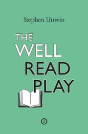 The Well Read Play ebook by Stephen Unwin