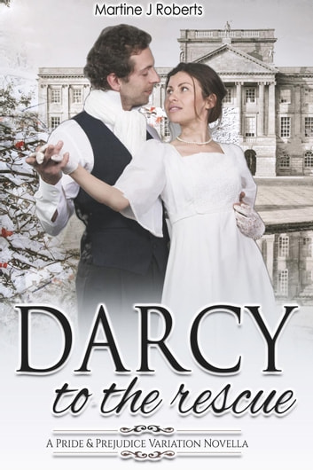 Darcy to the Rescue ebook by Martine Roberts