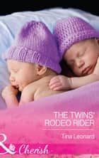 The Twins' Rodeo Rider (Mills & Boon Cherish) (Bridesmaids Creek, Book 3) ebook by Tina Leonard
