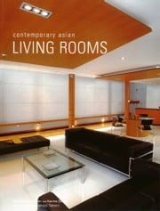 Contemporary Asian Living Rooms ebook by Chami Jotisalikorn,Karina Zabihi,Luca Invernizzi Tettoni
