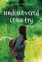 Undiscovered Country ebook by Jennifer Gold