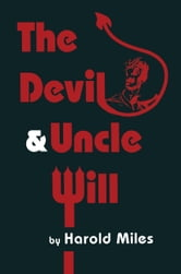 The Devil & Uncle Will ebook by Harold Miles
