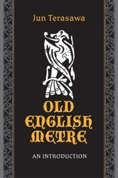 Old English Meter - An Introduction ebook by Jun Terasawa