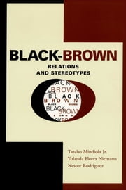 Black-Brown Relations and Stereotypes ebook by Tatcho, Jr. Mindiola,Yolanda Flores Niemann,Nestor  Rodriguez