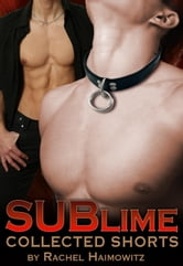 SUBlime: Collected Shorts ebook by Rachel Haimowitz