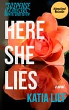 Here She Lies ebook by