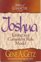 Men of Character: Joshua ebook by Gene A. Getz,Frank Minirth