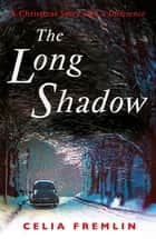 The Long Shadow - A Christmas Story with a Difference eBook by Celia Fremlin