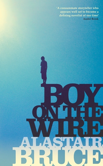 Boy on the Wire ebook by Alastair Bruce