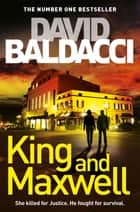 King and Maxwell: King and Maxwell Book 6 ebook by David Baldacci