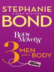 Body Movers: 3 Men and a Body ebook by Stephanie Bond