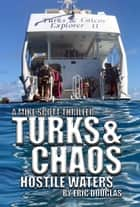 Turks and Chaos: Hostile Waters ebook by Eric Douglas