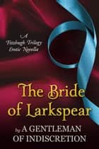 The Bride of Larkspear ebook by Sherry Thomas