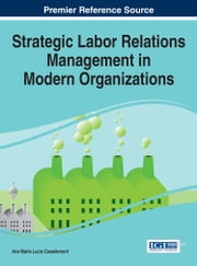 Strategic Labor Relations Management in Modern Organizations ebook by Ana María Lucia Casademunt
