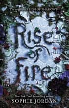 Rise of Fire ebook by Sophie Jordan