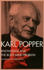 Knowledge and the Body-Mind Problem - In Defence of Interaction ebook by Karl Popper,M.A. Notturno