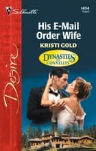 His E-Mail Order Wife ebook by Kristi Gold
