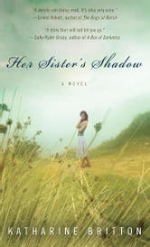 Her Sister's Shadow ebook by Katharine Britton
