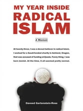 My Year Inside Radical Islam - A Memoir ebook by Daveed Gartenstein-Ross