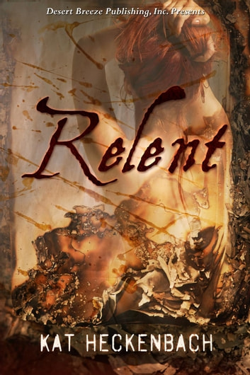 Relent ebook by Kat Heckenbach