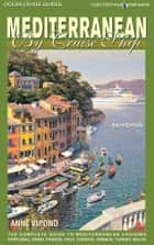 Mediterranean By Cruise Ship - 6th edition - The Complete Guide to Mediterranean Cruising ebook by Anne Vipond